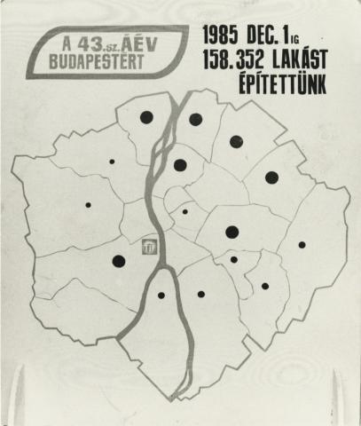 """A 43. sz. ÁÉV budapesti plakátja: """"1985. december 1-ig 158.352 lakást építettünk"""""""